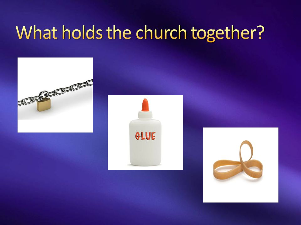 What holds the church together