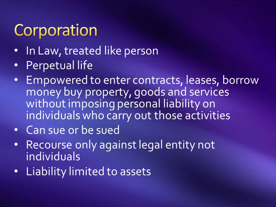 Corporation In Law, treated like person Perpetual life