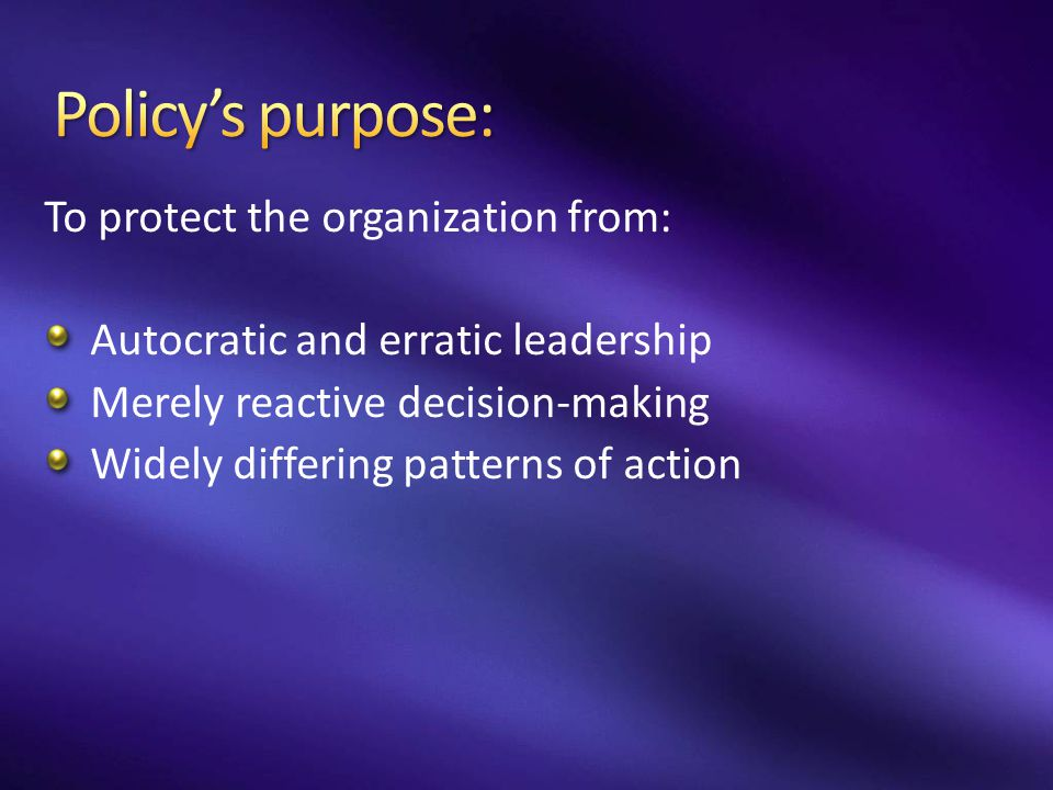 Policy's purpose: To protect the organization from: