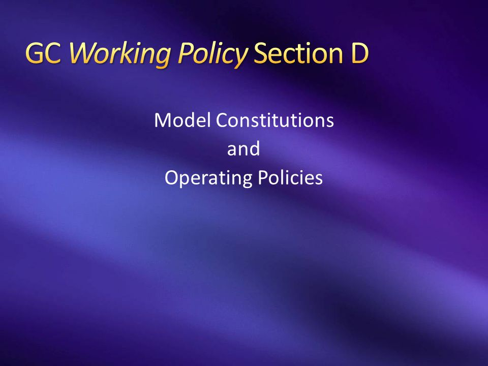 GC Working Policy Section D