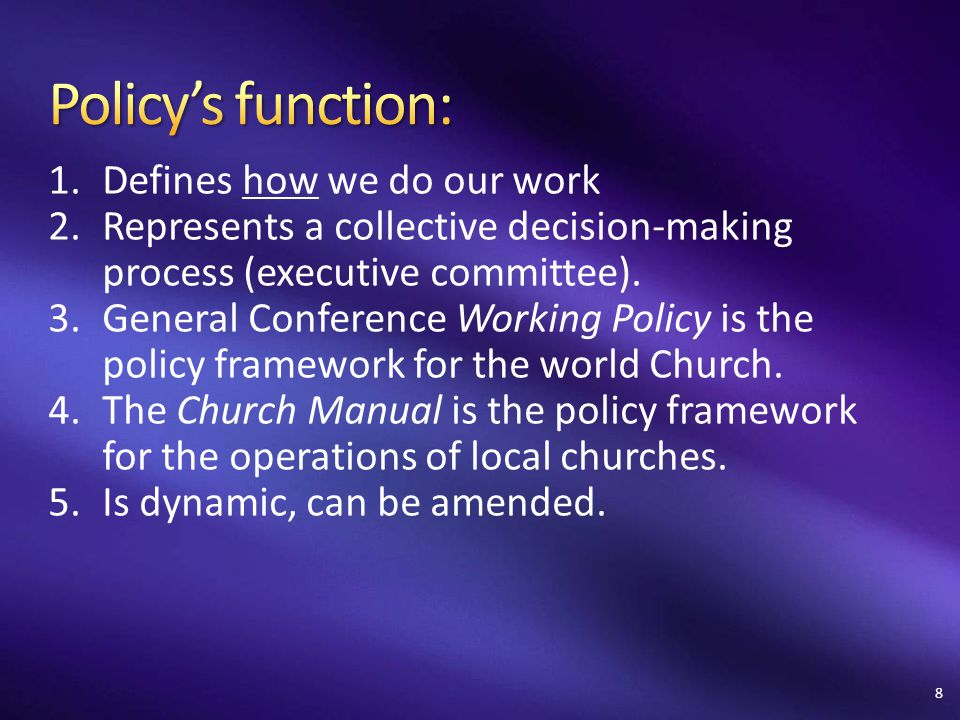 Policy's function: Defines how we do our work