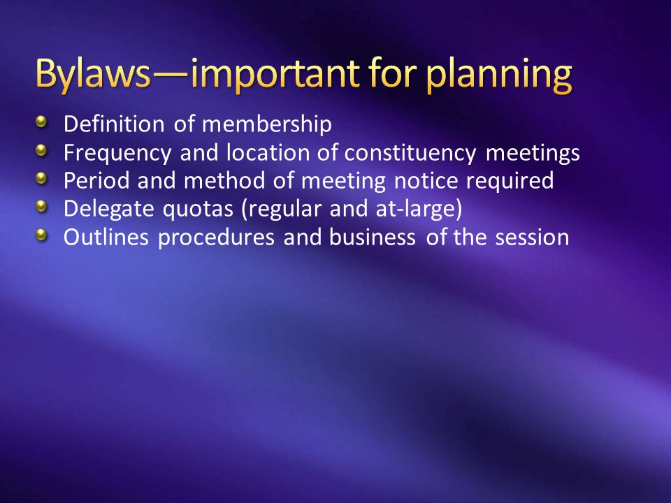 Bylaws—important for planning