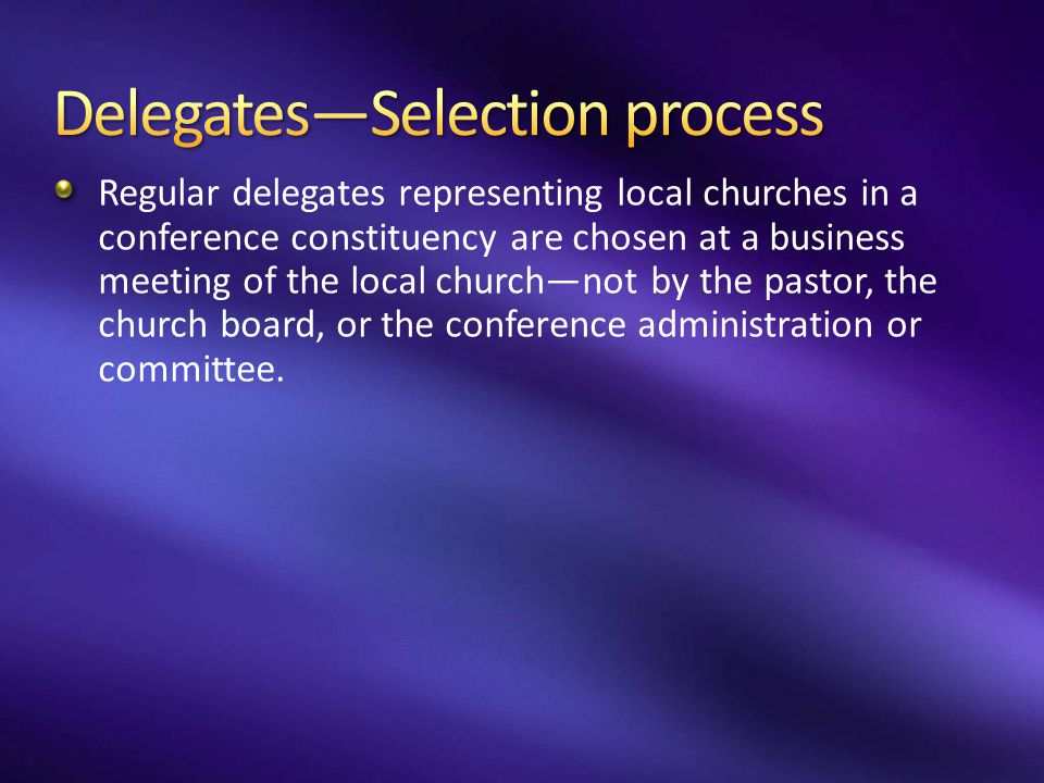 Delegates—Selection process