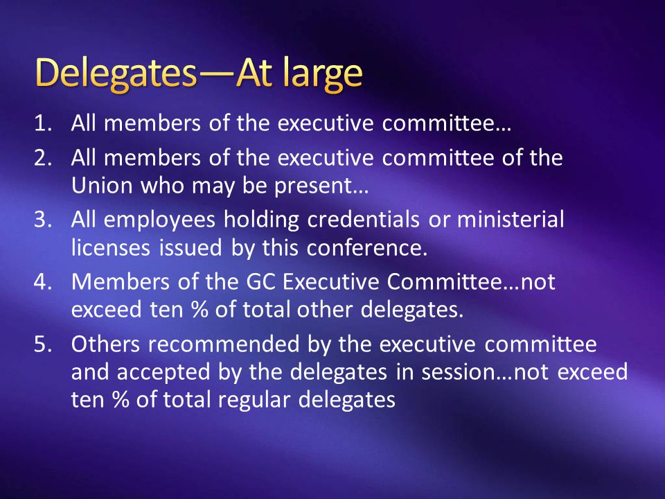Delegates—At large All members of the executive committee…