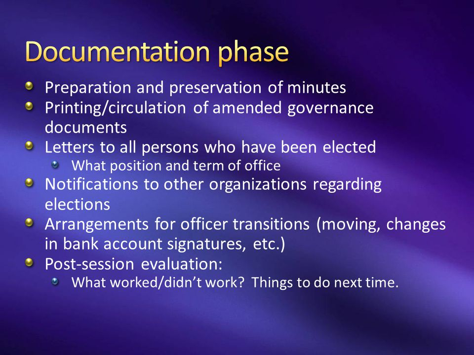 Documentation phase Preparation and preservation of minutes
