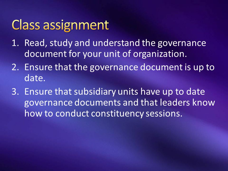 Class assignment Read, study and understand the governance document for your unit of organization.