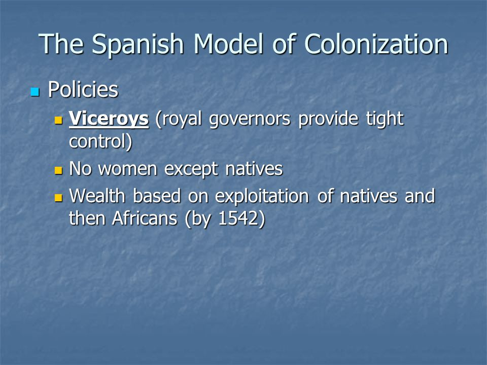 The Spanish Model of Colonization
