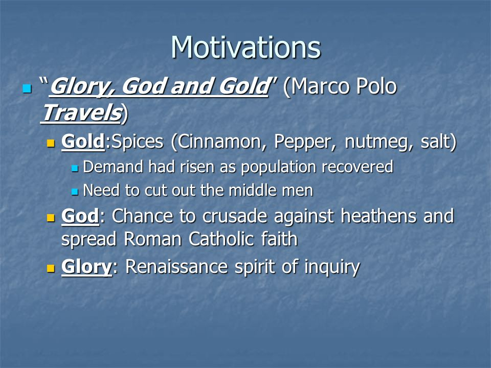 Motivations Glory, God and Gold (Marco Polo Travels)