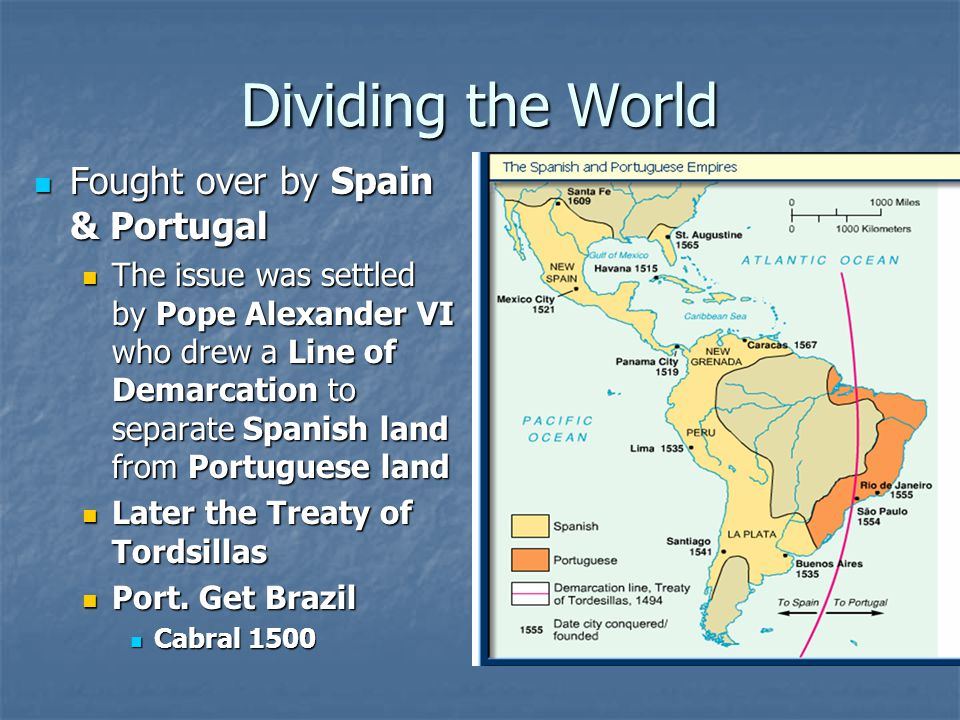 Dividing the World Fought over by Spain & Portugal