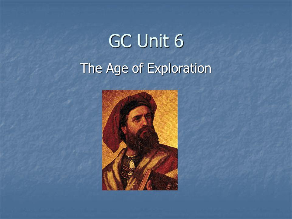 GC Unit 6 The Age of Exploration