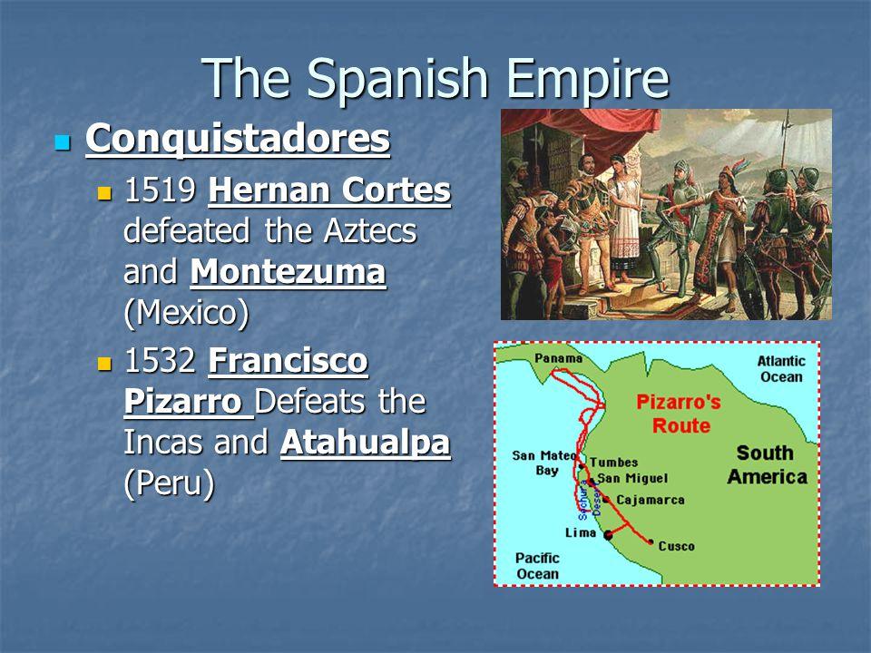 The Spanish Empire Conquistadores
