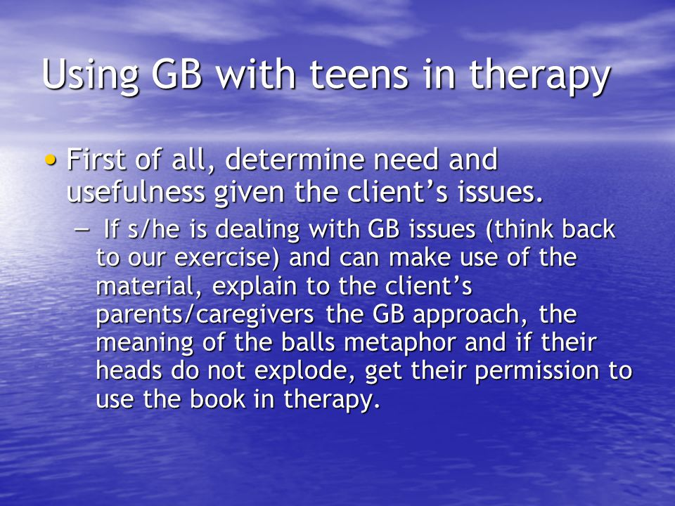 Using GB with teens in therapy