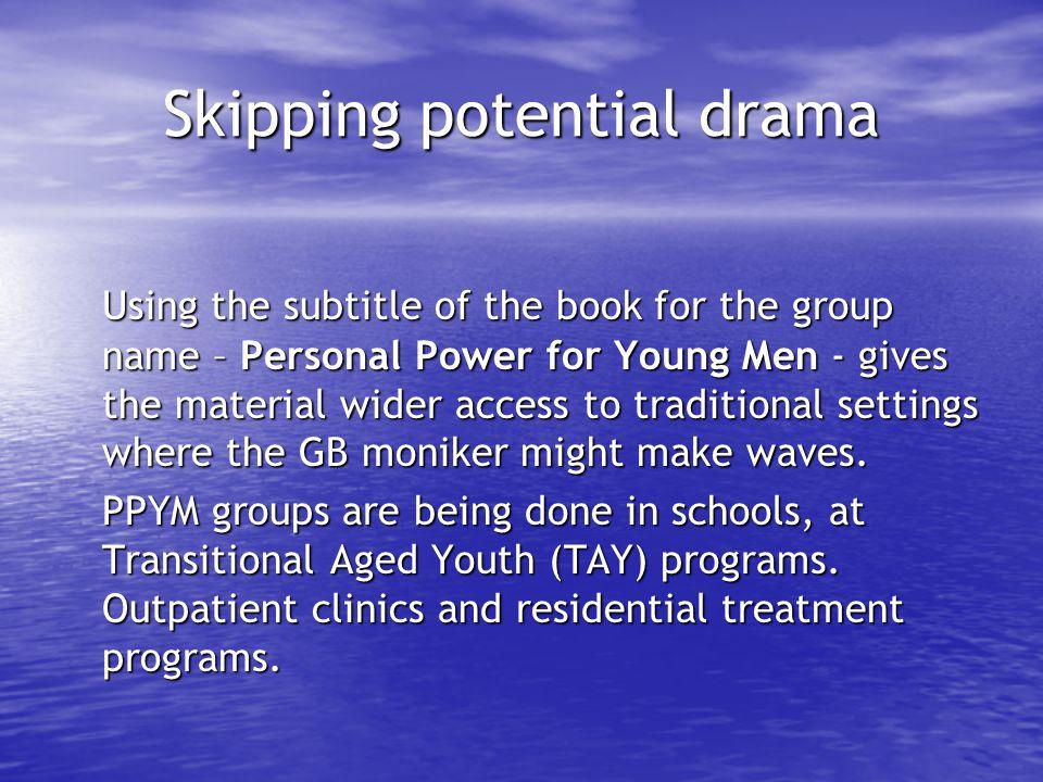 Skipping potential drama