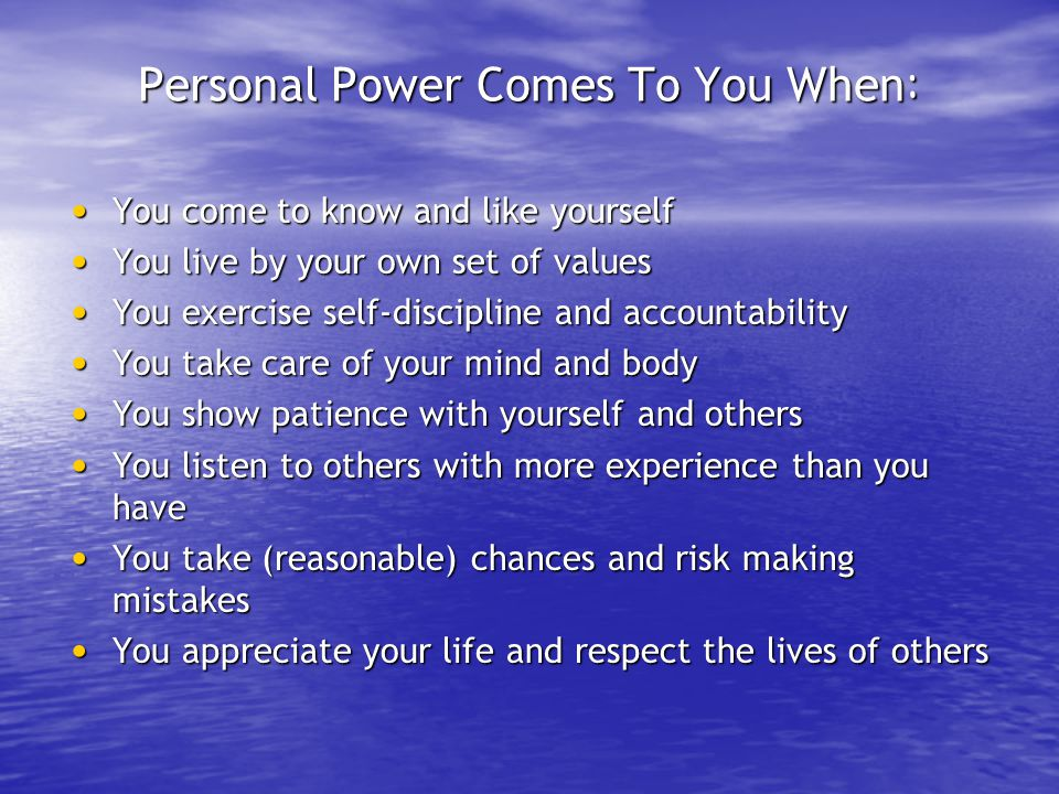 Personal Power Comes To You When:
