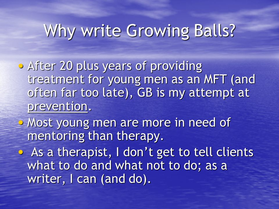 Why write Growing Balls