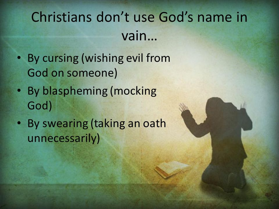 Christians don't use God's name in vain…