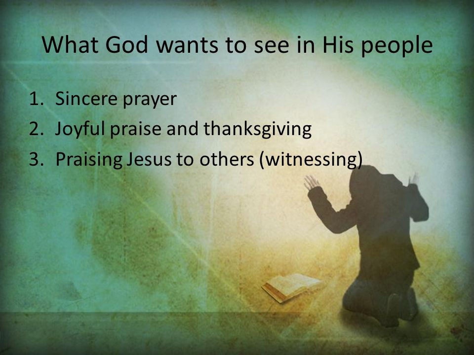 What God wants to see in His people