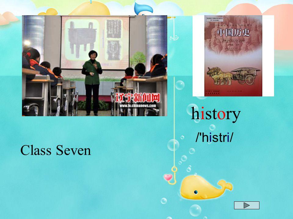 history / histri/ Class Seven