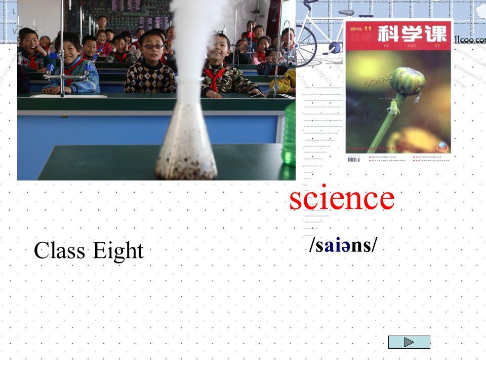 science /saiəns/ Class Eight