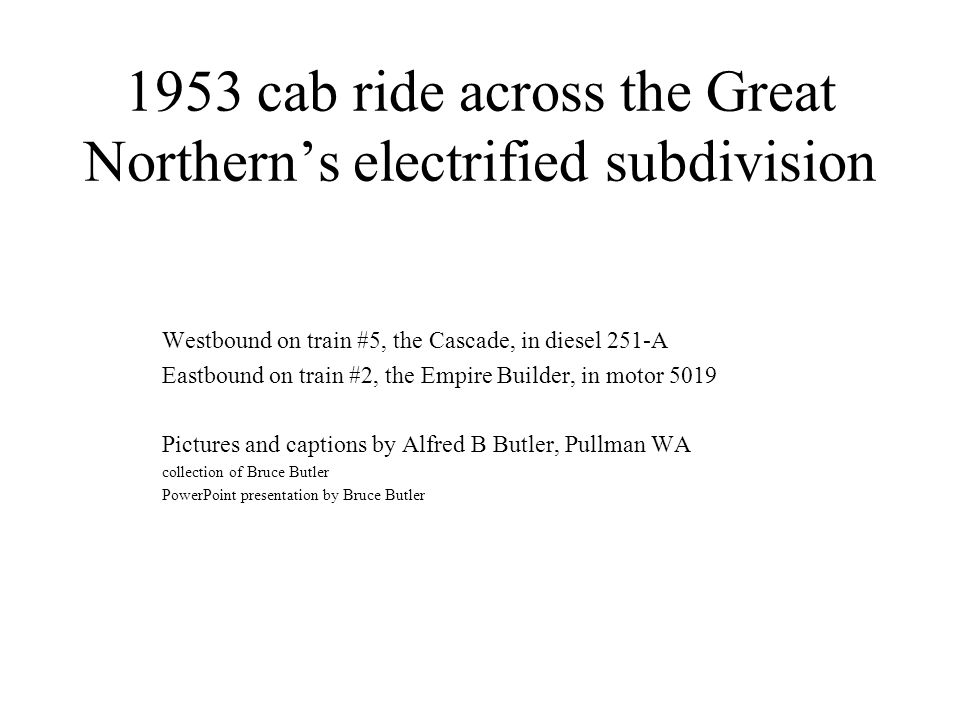 1953 cab ride across the Great Northern's electrified subdivision