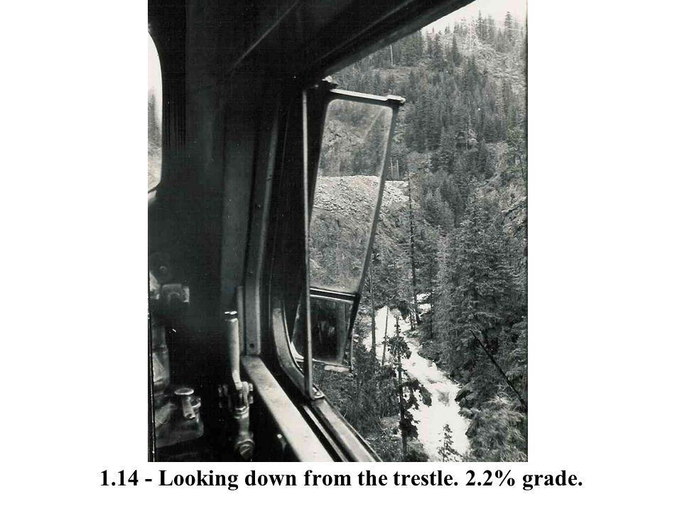 1.14 - Looking down from the trestle. 2.2% grade.