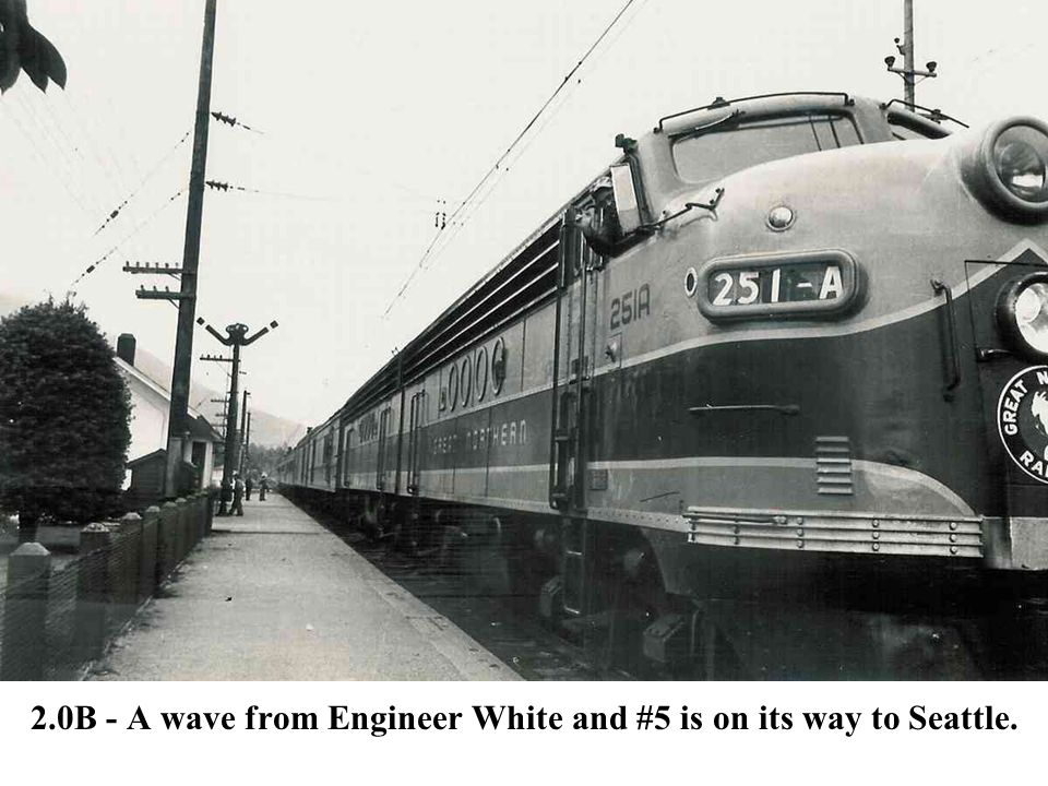 2.0B - A wave from Engineer White and #5 is on its way to Seattle.