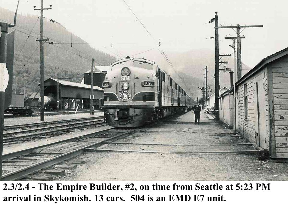 2.3/2.4 - The Empire Builder, #2, on time from Seattle at 5:23 PM arrival in Skykomish.