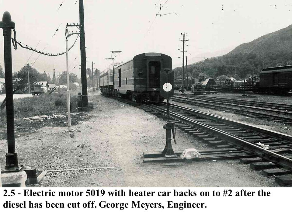 2.5 - Electric motor 5019 with heater car backs on to #2 after the diesel has been cut off.