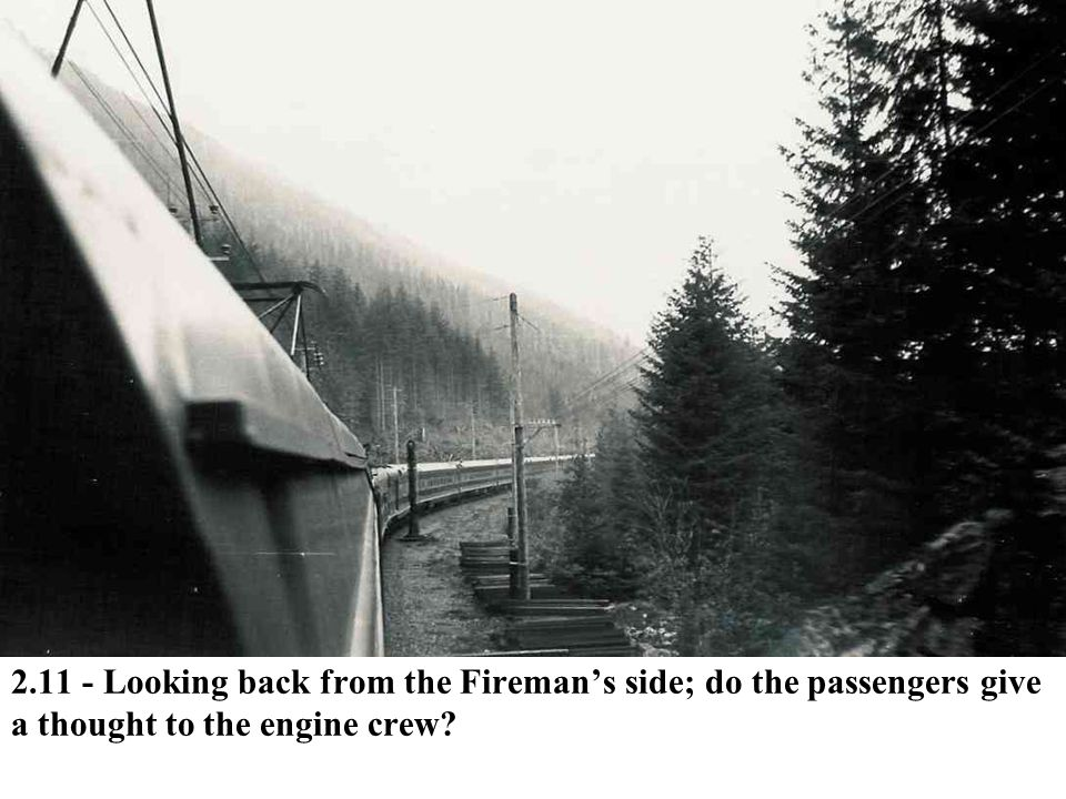 2.11 - Looking back from the Fireman's side; do the passengers give a thought to the engine crew
