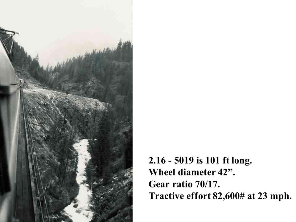 2. 16 - 5019 is 101 ft long. Wheel diameter 42 . Gear ratio 70/17