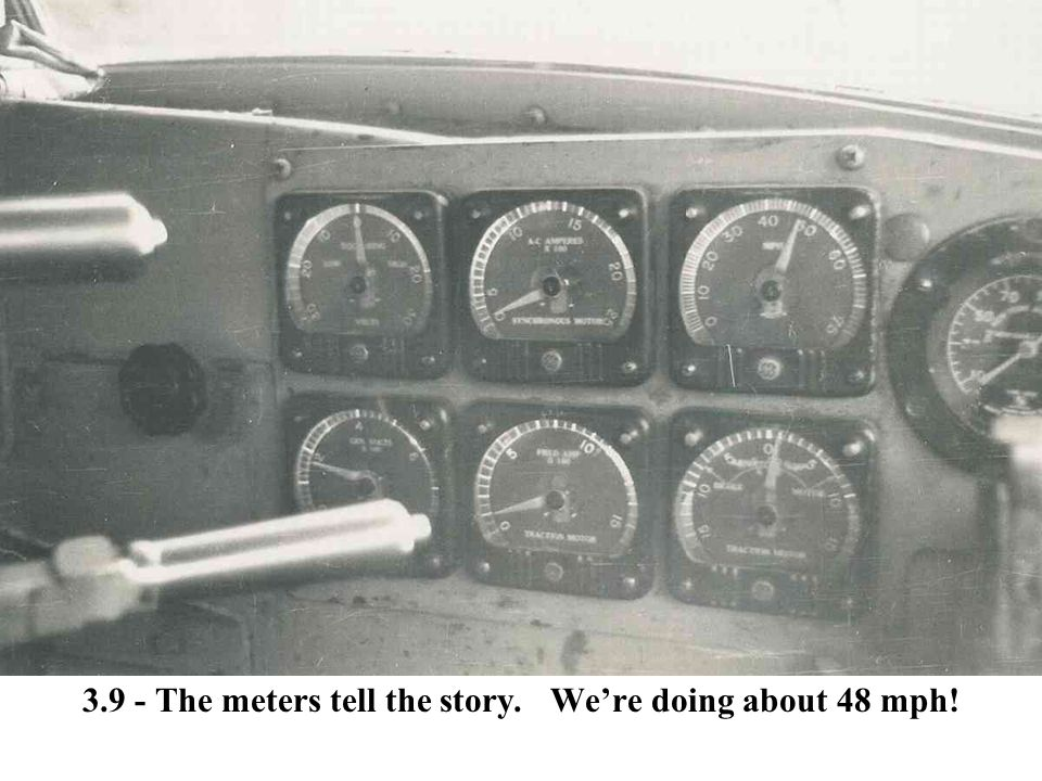 3.9 - The meters tell the story. We're doing about 48 mph!