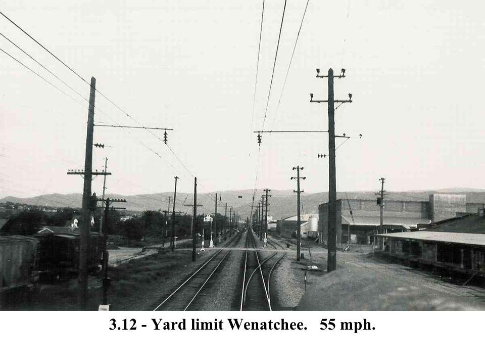 3.12 - Yard limit Wenatchee. 55 mph.