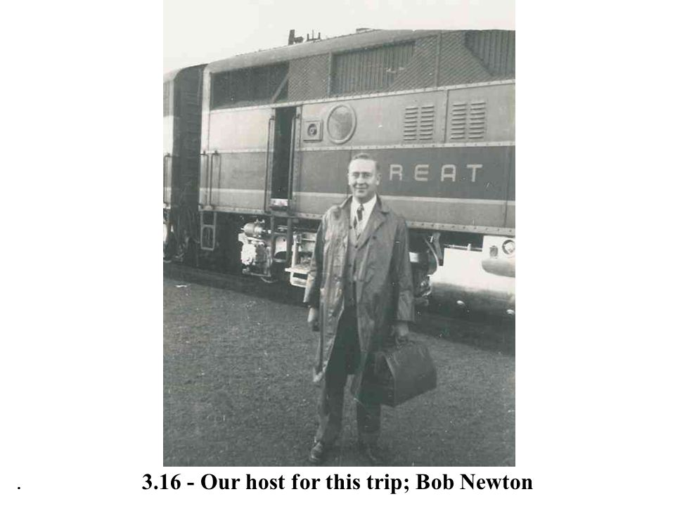 3.16 - Our host for this trip; Bob Newton