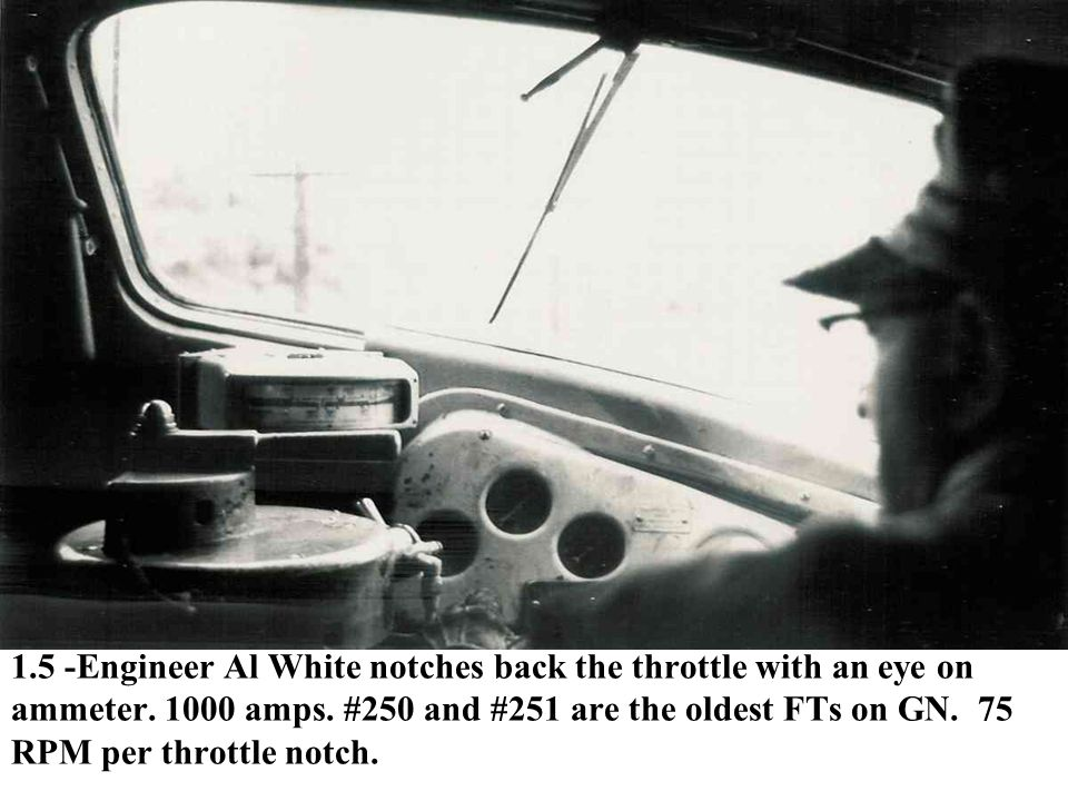 1.5 -Engineer Al White notches back the throttle with an eye on ammeter.