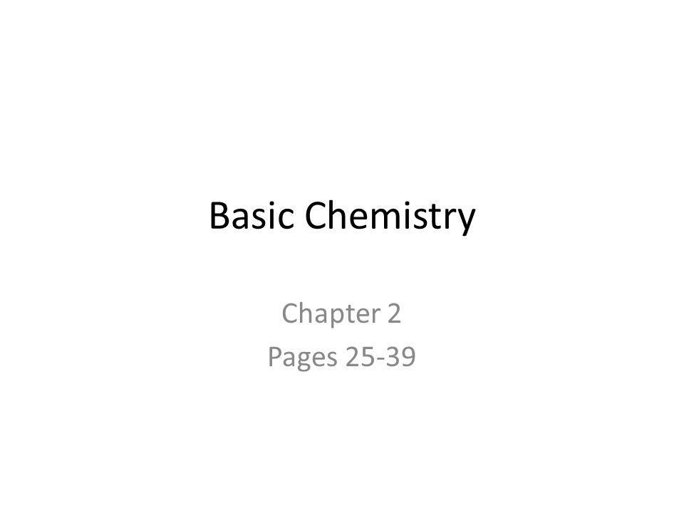 Basic Chemistry Chapter 2 Pages 25-39