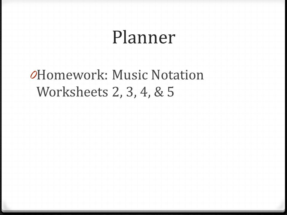 Planner Homework: Music Notation Worksheets 2, 3, 4, & 5