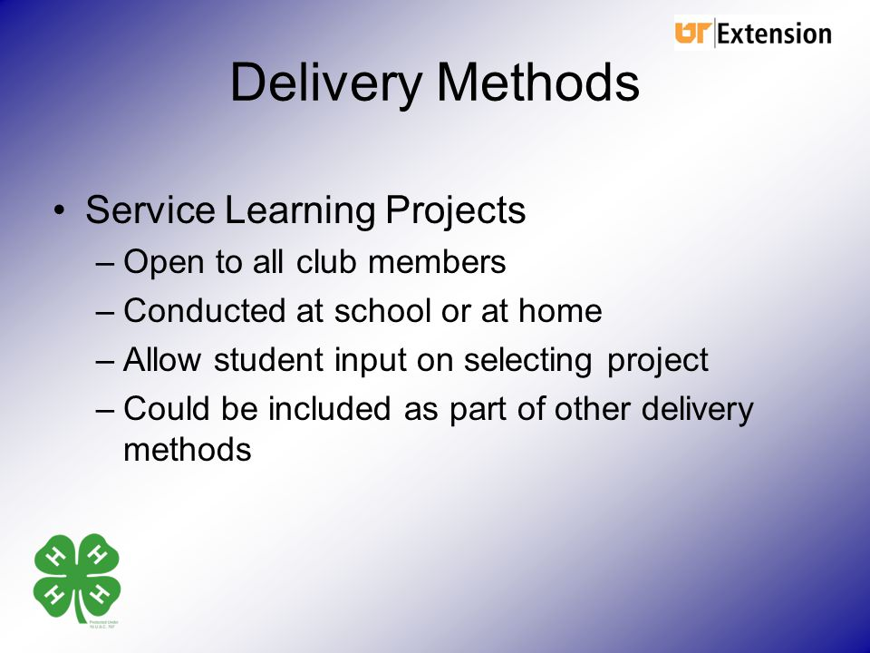 Delivery Methods Service Learning Projects Open to all club members