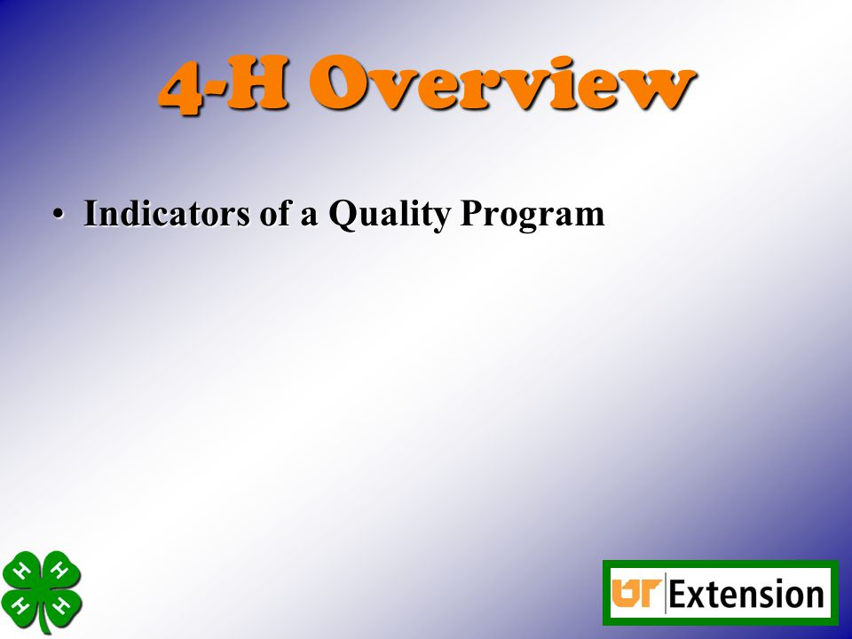 4-H Overview Indicators of a Quality Program