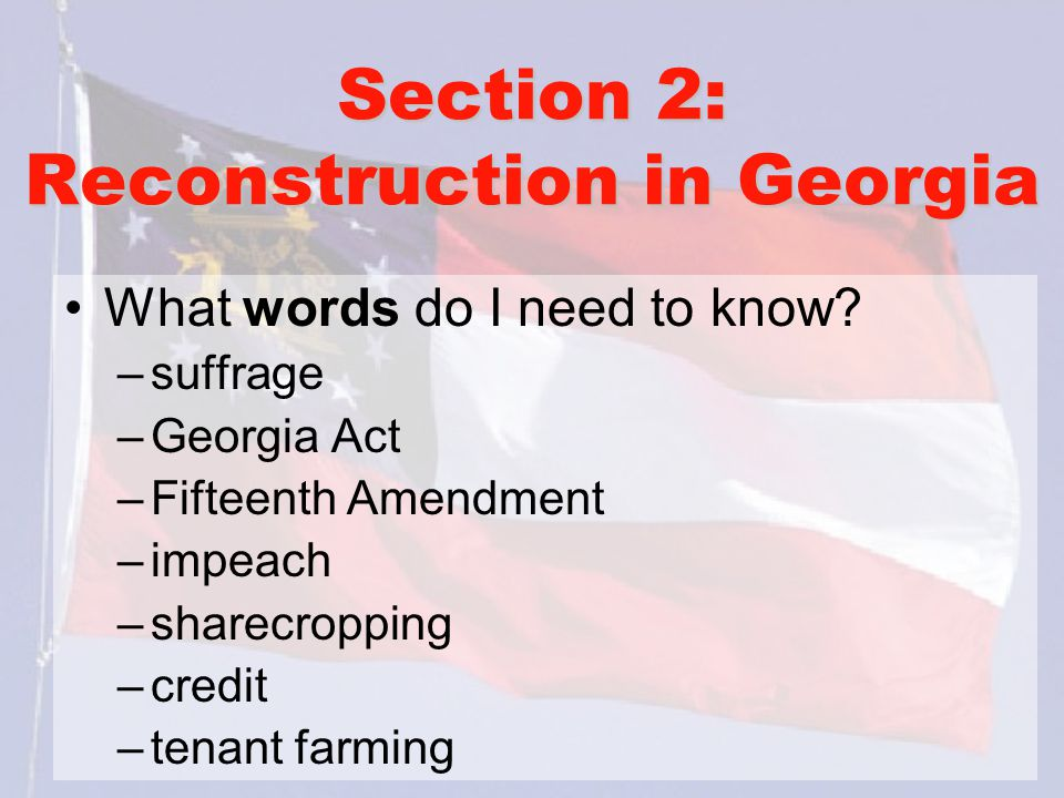 Section 2: Reconstruction in Georgia
