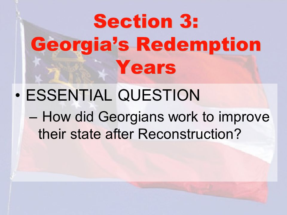 Section 3: Georgia's Redemption Years