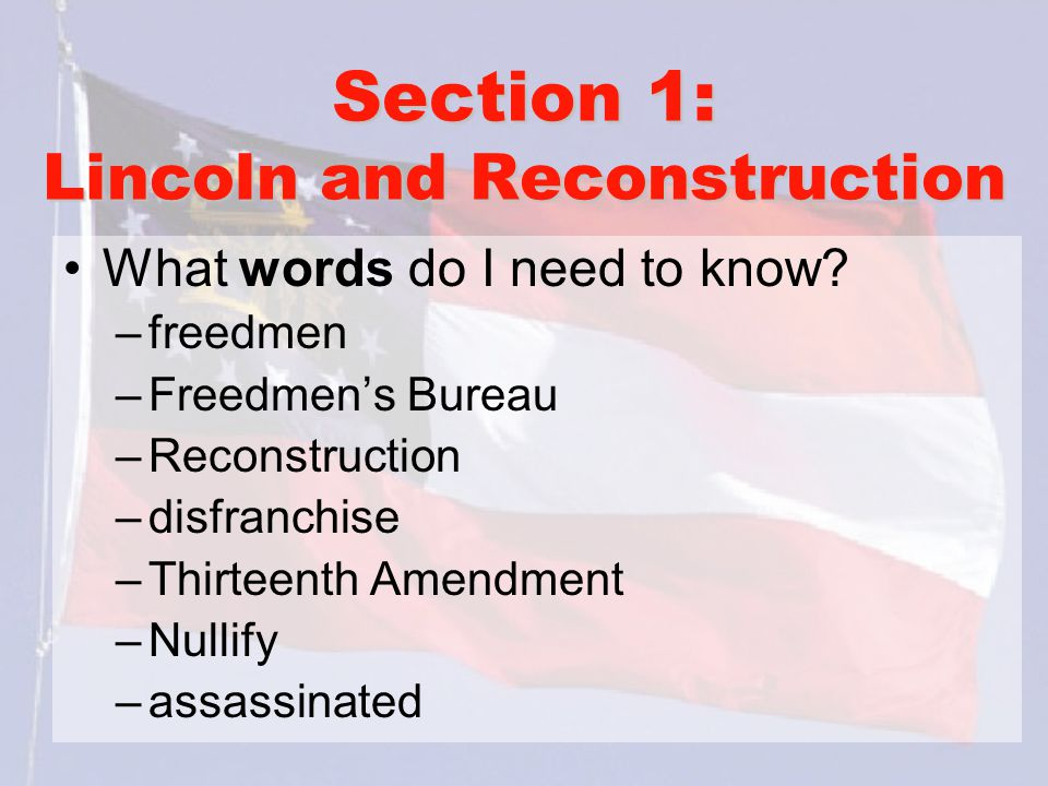 Section 1: Lincoln and Reconstruction