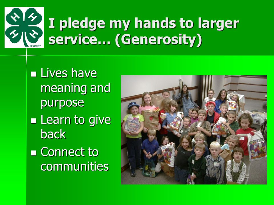 I pledge my hands to larger service… (Generosity)
