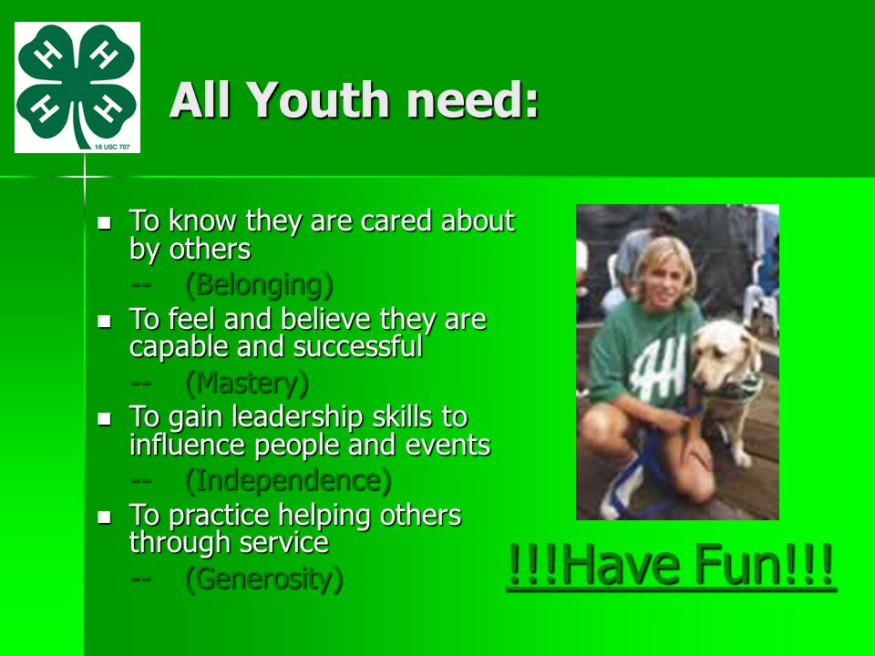 !!!Have Fun!!! All Youth need: To know they are cared about by others