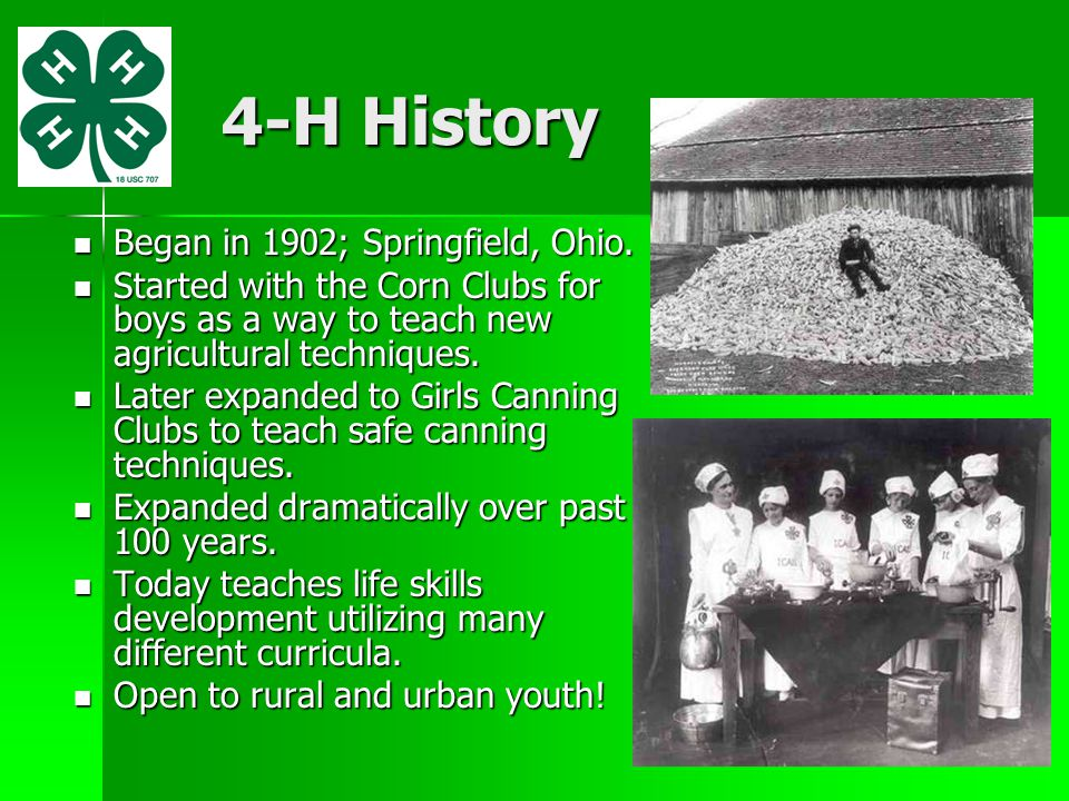 4-H History Began in 1902; Springfield, Ohio.