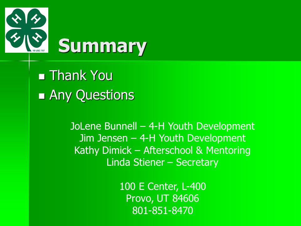 Summary Thank You Any Questions JoLene Bunnell – 4-H Youth Development
