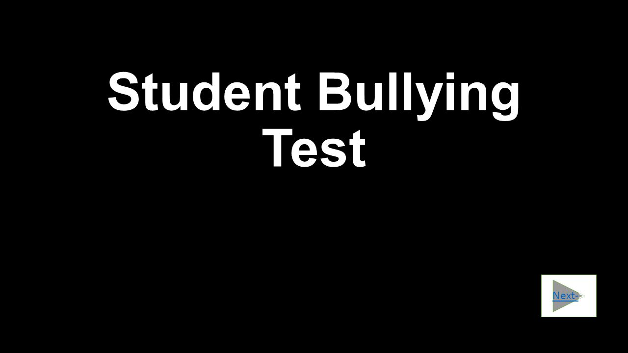 Student Bullying Test Next->
