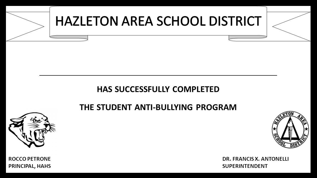 HAS SUCCESSFULLY COMPLETED THE STUDENT ANTI-BULLYING PROGRAM