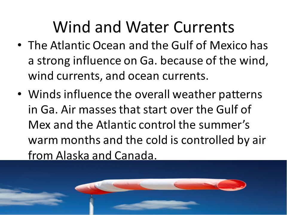 Wind and Water Currents