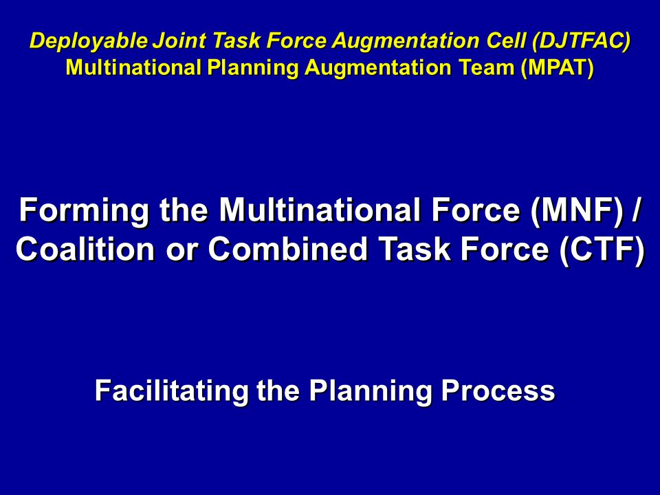 Deployable Joint Task Force Augmentation Cell (DJTFAC)