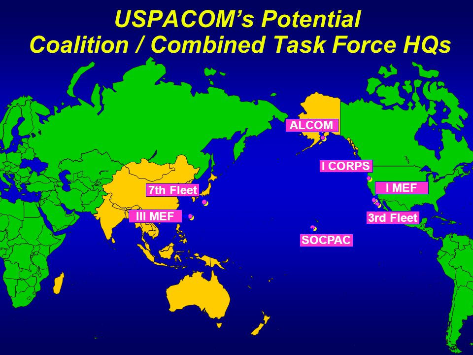 USPACOM's Potential Coalition / Combined Task Force HQs
